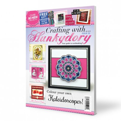 Hunkydory Crafts Crafting With Hunkydory Magazine Issue 32